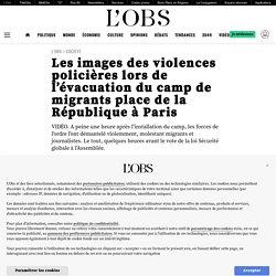 24 nov. 2020 Les images des violences policières lors de l'évacuation du camp de migrants place de la République à Paris