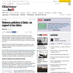 Violences policières à Calais : un rapport et des vidéos