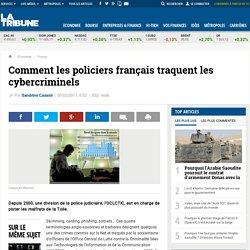 Comment les policiers français traquent les cybercriminels
