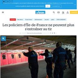 Les policiers d'Île-de-France ne peuvent plus s'entraîner au tir - Le Parisien