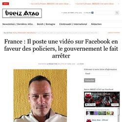 France : Il poste une vidéo sur Facebook en faveur des policiers, le gouvernement le fait arrêter