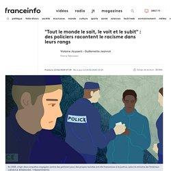 """""""Tout le monde le sait, le voit et le subit"""" : des policiers racontent le racisme dans leurs rangs"""
