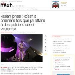 Keziah Jones : «C'est la première fois que j'ai affaire à des policiers aussi virulents»