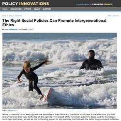 The Right Social Policies Can Promote Intergenerational Ethics