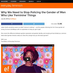 Why We Need to Stop Policing the Gender of Men Who Like 'Feminine' Things