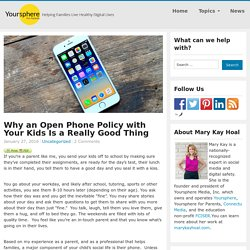 Why an Open Phone Policy with Your Kids Is a Really Good Thing - Yoursphere for Parents