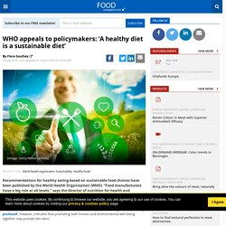 WHO appeals to policymakers: 'A healthy diet is a sustainable diet'