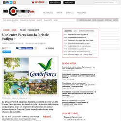 poligny : Un Center Parcs dans la forêt de Poligny ? actualité Besançon Franche-Comté