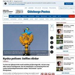 Ryska polisen: Selfies dödar - Världen