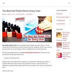 The Best Gel Polish Kits for Every User – wholesalegang