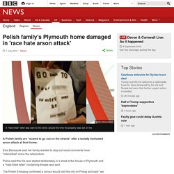 Polish family's Plymouth home damaged in 'race hate arson attack'