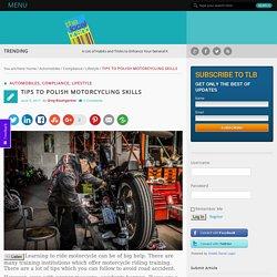 Tips to Polish Motorcycling Skills