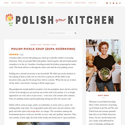 Polish Pickle Soup {Zupa Ogórkowa} - Polish Your Kitchen