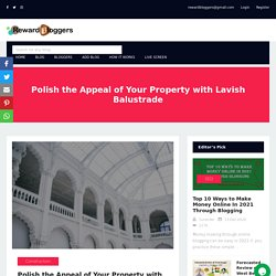Polish the Appeal of Your Property with Lavish Balustrade