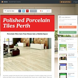 Porcelain Tiles turn Your House into a Stylish Space