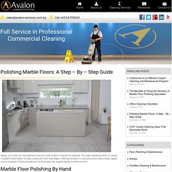 Polishing Marble Floors: A Step - By - Step Guide