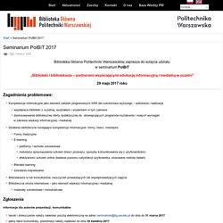 Biblioteka Główna Politechniki Warszawskiej - Seminarium PolBit 2017