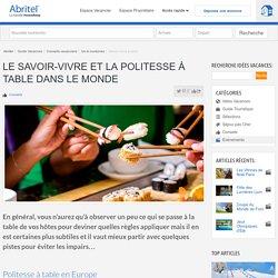 Politesse à table - Savoir vivre à table à l'étranger