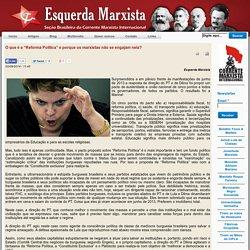 """O que é a """"Reforma Política"""" e porque os marxistas não se engajam nela?"""