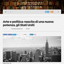 Arte e politica: nascita di una nuova potenza, gli Stati Uniti