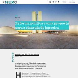 Reforma política e uma proposta para a cláusula de barreira - Nexo Jornal