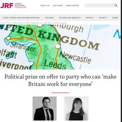 Political prize on offer to party who can 'make Britain work for everyone'