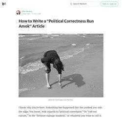 "How to Write a ""Political Correctness Run Amok"" Article"
