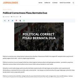 Political Correctness Pisau Bermata Dua