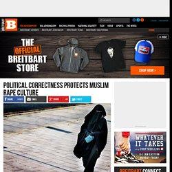 Political Correctness Protects Muslim Rape Culture