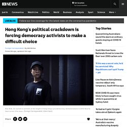 Hong Kong's political crackdown is forcing democracy activists to make a difficult choice