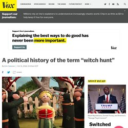 """A political history of the term """"witch hunt"""""""