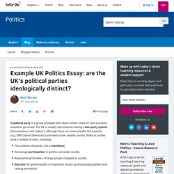 Example UK Politics Essay: are the UK's political parties ideologically distinct?