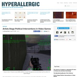 Artists Stage Political Interventions in Video Games
