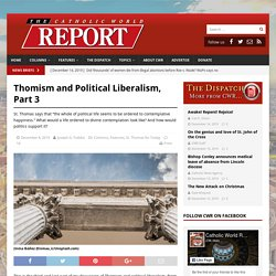 Thomism and Political Liberalism, Part 3 – Catholic World Report