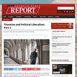 Thomism and Political Liberalism, Part 2 – Catholic World Report