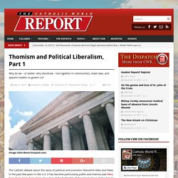 Thomism and Political Liberalism, Part 1 – Catholic World Report