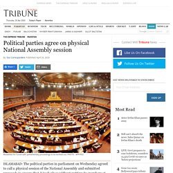 Political parties agree on physical National Assembly session