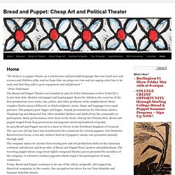 Bread and Puppet: Cheap Art and Political Theater in Vermont