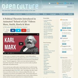 """6 Political Theorists Introduced in Animated """"School of Life"""" Videos: Marx, Smith, Rawls & More"""