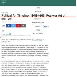 Political Art Timeline, 1945-1966: Postwar Art of the Left