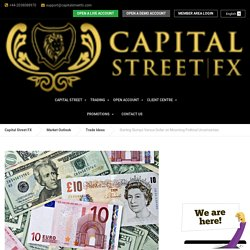 Sterling Slumps Versus Dollar on Mounting Political Uncertainties - Capital Street