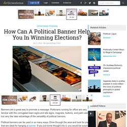 How Can A Political Banner Help You In Winning Elections?