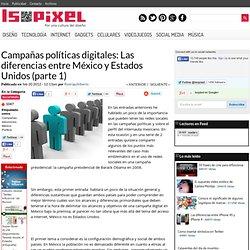 Campañas políticas digitales: Las diferencias entre México y Estados Unidos (parte 1)