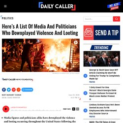 Here's A List Of Media And Politicians Who Downplayed Violence And Looting