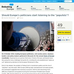 "2014/10/16 Should Europe's politicians start listening to the ""populists""? — Debating Europe"