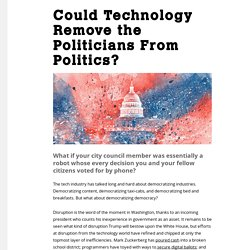 Could Technology Remove the Politicians From Politics? - Motherboard