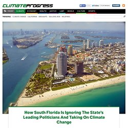 How South Florida Is Ignoring The State's Leading Politicians And Taking On Climate Change