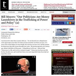 "Bill Moyers: ""Our Politicians Are Money Launderers in the Trafficking of Power and Policy"""