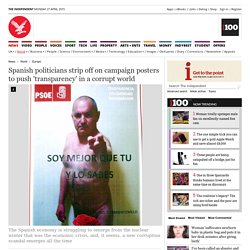 Spanish politicians strip off on campaign posters to push 'transparency' in a corrupt world - Europe - World - The Independent