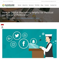 How is Digital Marketing helpful for Political parties and Politicians? - Sunraise Websolutions